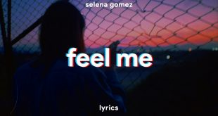 Selena Gomez Feel Me Lyrics
