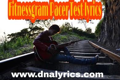 fitnessgram pacer test lyrics