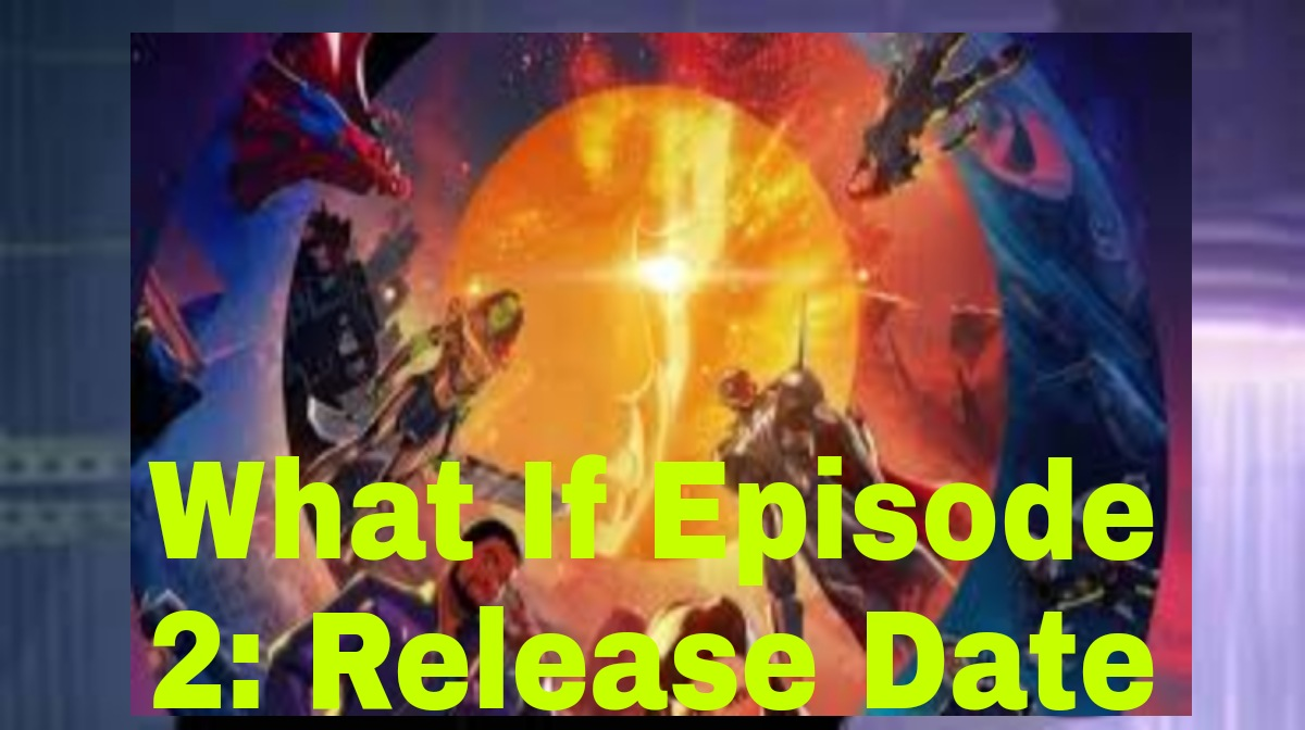 Marvel what if Episode 2 Release date