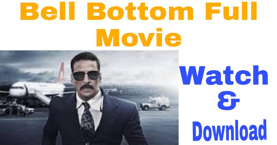 Bell Bottom Full Movie Akshay kumar