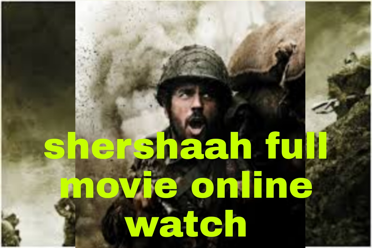 Shershaah full movie online watch